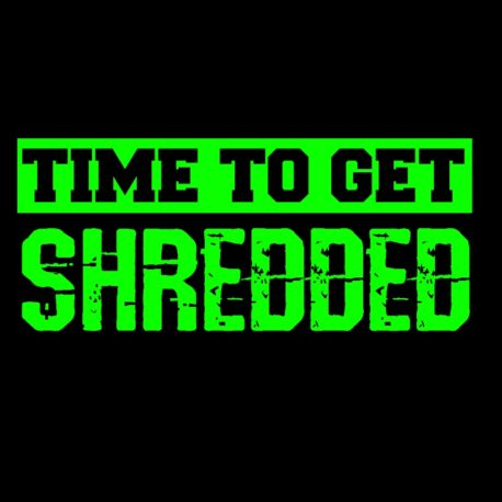 time to get shredded t-shirt 900