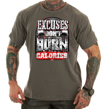 EXCUSES DONT BURN CALORIES M4E motivational t-shirt grey