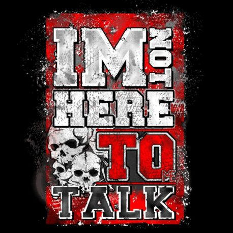 IM NOT HERE TO TALK MOTIVATIONAL T-SHIRT GREY (2)