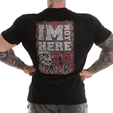 IM NOT HERE TO TALK T-SHIRT M4E