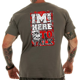 I'M NOT HERE TO TALK T-shirt, grey