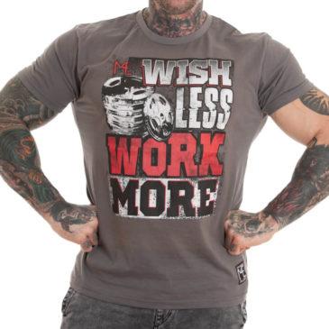 WISH LESS WORK MORE T-shirt, grey