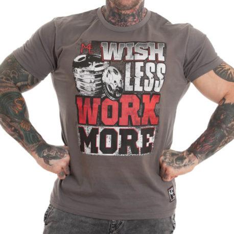 WISH LESS WORK MORE M4E T-SHIRT