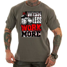 WISH LESS WORK MORE T-shirt, grey