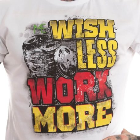 WISH LESS WORK MORE M4E T-SHIRT white 2